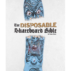 The Disposable Skateboard Bible - Hard Cover Book
